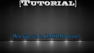 Wie füge ich in OMSI Mods ein? [Tutorial]