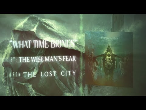 "The Wise Man's Fear - ""What Time Brings"" [OFFICIAL LYRIC VIDEO]"