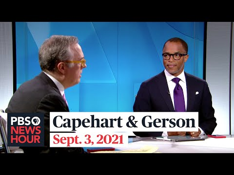 Gerson and Capehart on Afghanistan exit, jobs report, Texas abortion ban
