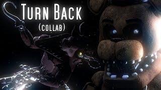 (SFM/FNAF/Collab) Turn Back
