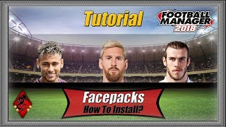 How to Install Player Faces/Facepacks - Football Manager 2018 FM18