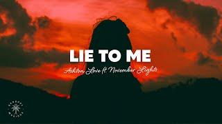 Download lagu Ashton Love & November Lights - Lie To Me (Lyrics)