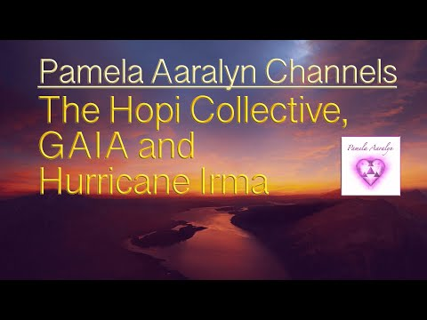 Pamela Channels The Hopi Collective, Gaia and Hurricane Irma