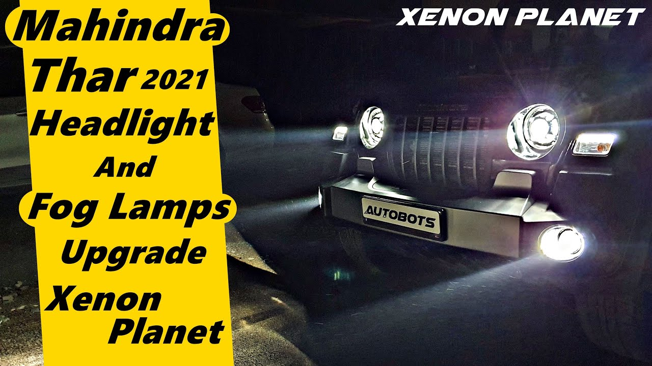 New Thar 2021 Headlight & Foglamps Upgrade   Xenon Planet
