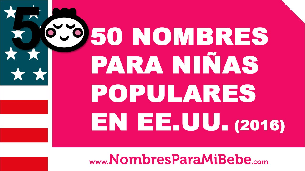 50 nombres para niñas populares en ee uu 2016 www
