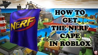 [ENDED] How to get the Roblox NERF Cape