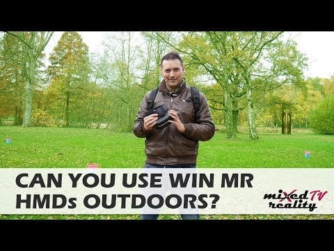 Can You Use Windows MR Mixed Reality Headsets Outdoors? - The Experiment!