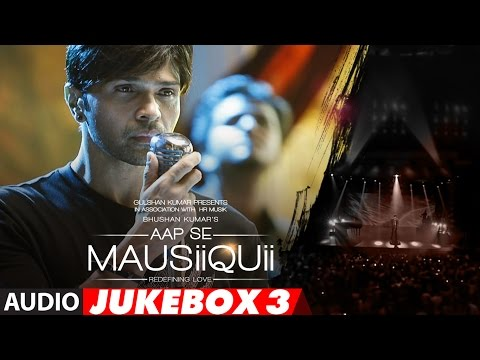 AAP SE MAUSIIQUIIFull Audio Album(Remixes) || Himesh Reshammiya || Jukebox 3| T-Series