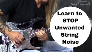 Learn to Control String Noise When You Play Guitar - Steve Stine Guitar Lesson