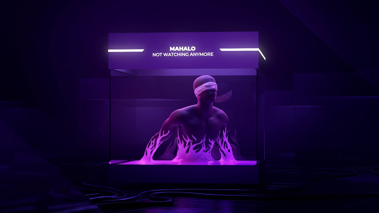 Download Mahalo - Not Watching Anymore [Official Audio]