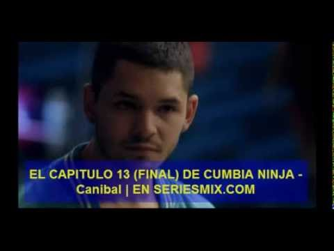Cumbia Ninja - Capítulo 13 Canibal (Final de Temporada) Videos De Viajes
