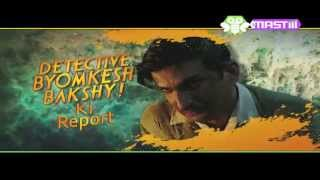 DETECTIVE BYOMKESH BAKSHY! KI REPORT- MASTIII INDIA