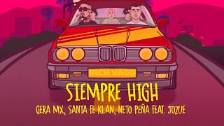 Gera MX, Santa Fe Klan, Neto Peña - Siempre High [feat. Jozue] (Prod. by Beat Boy)