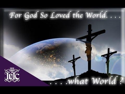 The Israelites: For God So Loved the World...What World?