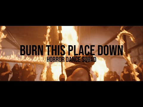 Смотреть клип Horror Dance Squad - Burn This Place Down