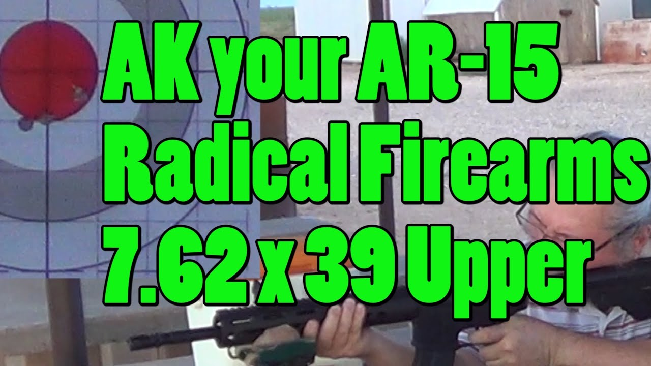 AK your AR-15 Radical FireArms 762X39 AR Upper