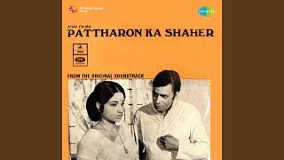 Yeh To Pattharon Ka Shaher Hai