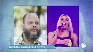 Ed Motta revela que chorou ao ouvir Pabllo Vittar cantando