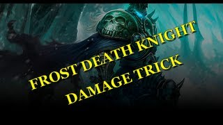 NEW Frost Death Knight DAMAGE Trick! (5.4 Mists - PvP)