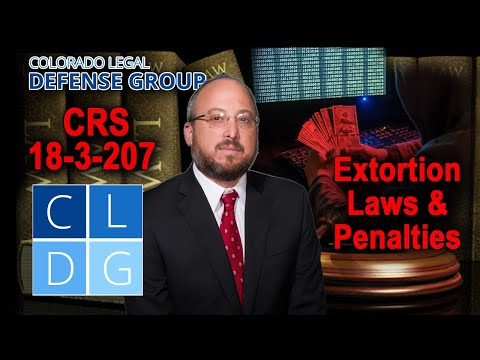"""""""Extortion"""" laws in Colorado criminal law 