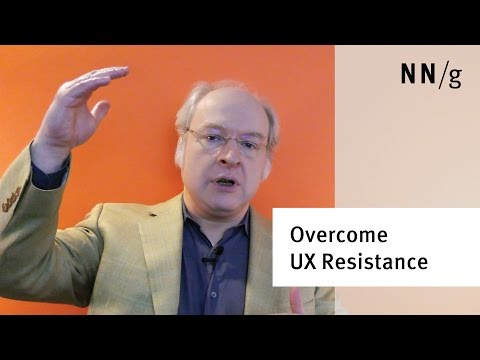 How to Overcome Resistance to UX (Jakob Nielsen)