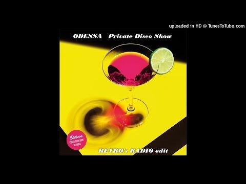 Odessa - Private Disco Show (Retro's Radio edit) 2016 italo disco new generation Hi-NRG DANCE 80s
