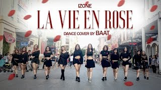 [KPOP IN PUBLIC] IZ*ONE (아이즈원) - 라비앙로즈 (La Vie en Rose) dance cover by BAAT From Vietnam