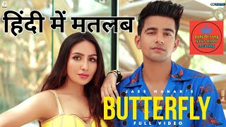 Butterfly|| Jass Manak || Hindi in Meaning || Full Audio || 2020