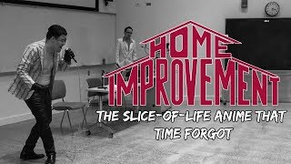 'HOME IMPROVEMENT: THE SLICE-OF-LIFE ANIME THAT TIME FORGOT' (Chibi Lite 2018) - REMASTERED