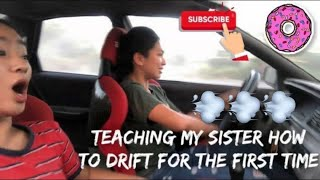 TEACHING MY SISTER HOW TO DRIFT FOR THE FIRST TIME | Daughter Drift