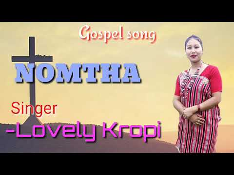 Nomtha ||New Karbi Gospel Song||Lovely kropi