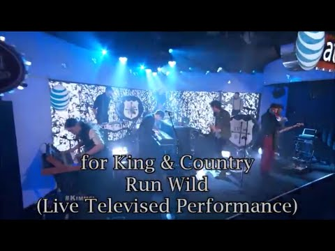 Run Wild by for KING & COUNTRY (Live Performance with Lyrics)