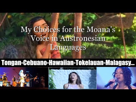 Moana`s Voice in Austronesian Languages [My Choices] - Samoan, Tokelauan, Hawaiian, etc.
