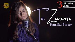 Tu Zaroori | Unplugged cover by Hansika Pareek | Sing Dil Se | Zid | Sunidhi Chauhan