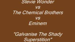 Stevie Wonder vs The Chemical Brothers vs Eminem - 'Galvanise The Shady Superstition' mp3
