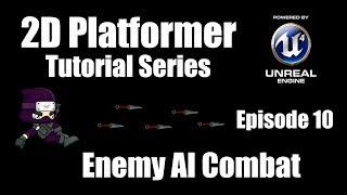[UE4] كيفية جعل منهاج 2D - الحلقة 10: محاربة العدو AI