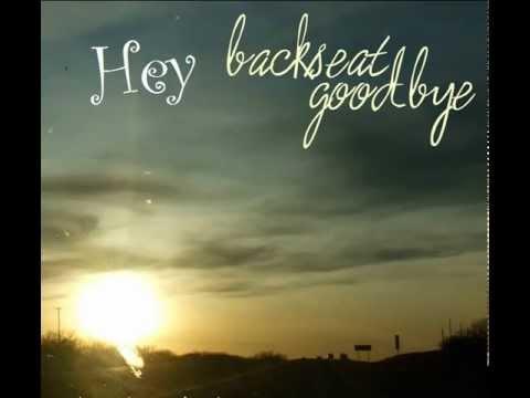 Backseat Goodbye - Hey (LYRICS BELOW!)