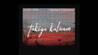 TAKIYA KALAAM   तकिया कलाम     Yashraj Mehra ft. Anoushka Sivasankar