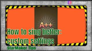 StarMaker Tips   How to sing better on StarMaker   Custom Settings screenshot 1