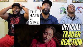 The Hate U Give Official Trailer Reaction