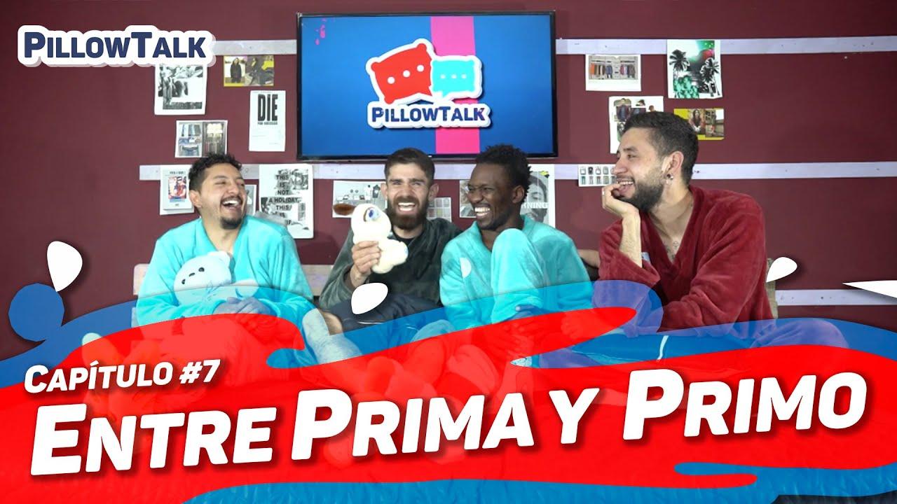 Download Pillow Talk - Cap #07 Entre Prima y Primo