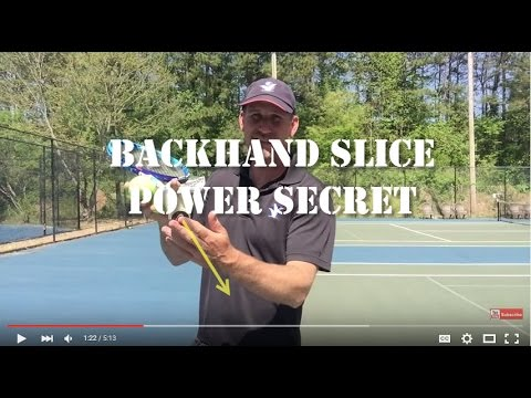 Backhand Slice Tennis Lesson: Secret Power Source