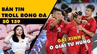 Bản tin Troll Bóng Đá số 159: Giải U23 quốc tế và điểm nhấn gái xinh trên khán đài