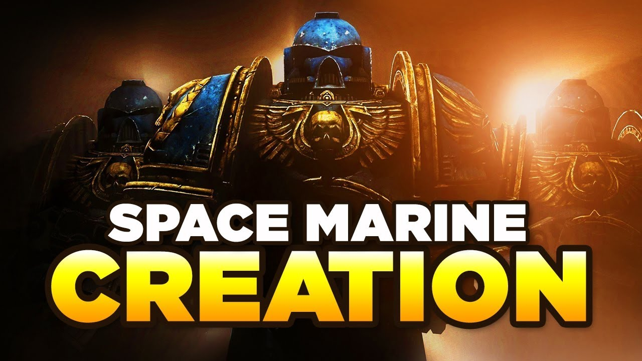 SPACE MARINE CREATION/RECRUITMENT - Your guide on becoming an Astartes |  WARHAMMER 40,000 Lore