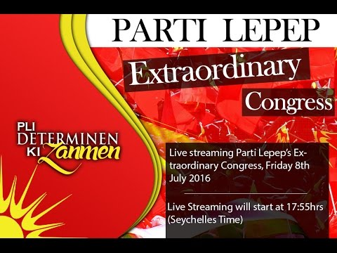 Parti Lepep's Extraordinary Congress