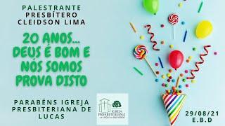 Escola Bíblica de Gratidão pelos 20 Anos de Organização IP Lucas (Domingo - Manhã)