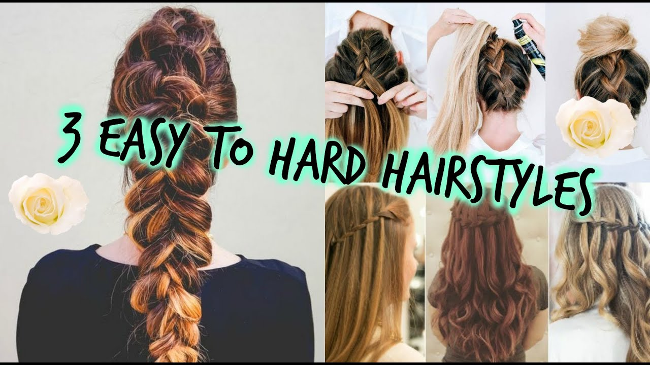 3 Easy To Hard Hairstyles Youtube
