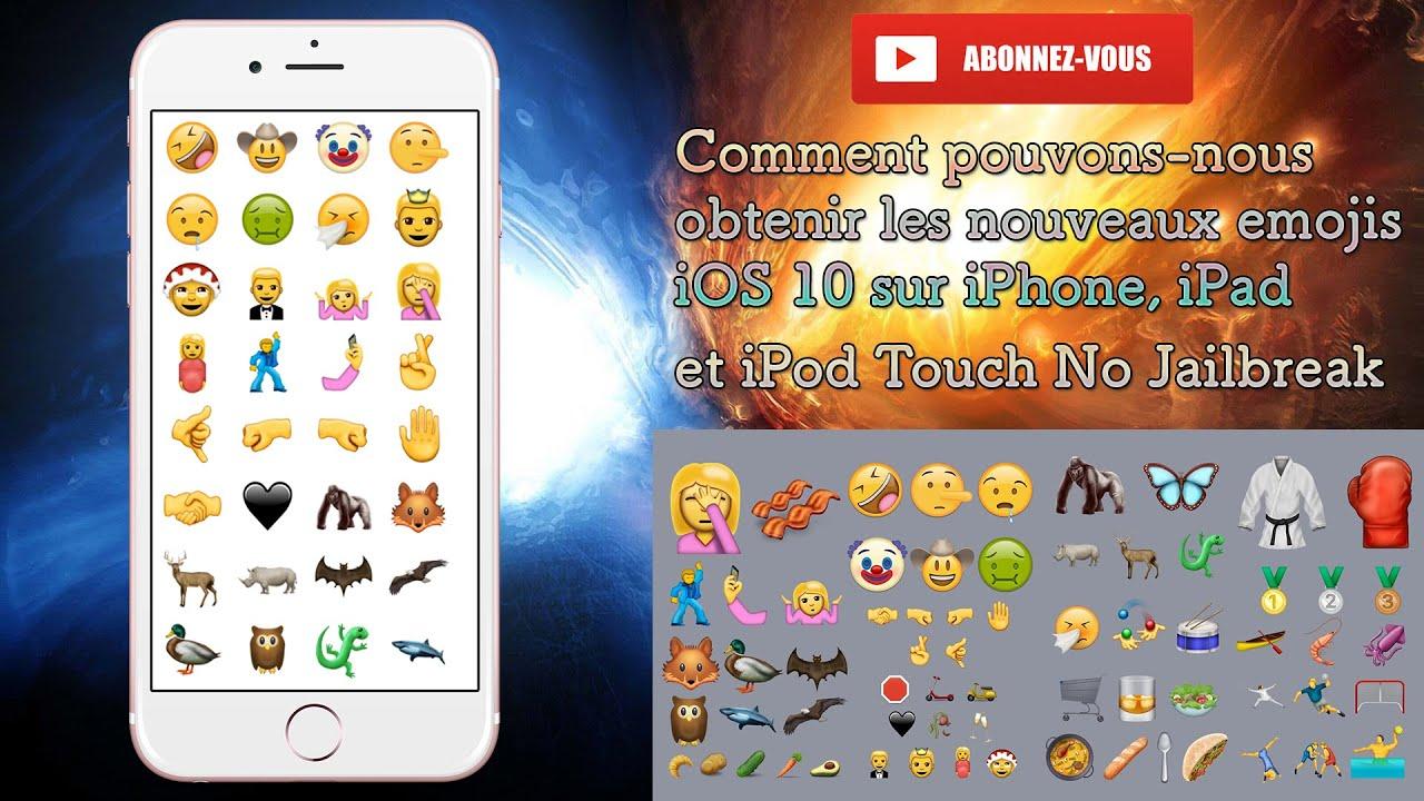 comment pouvons nous obtenir les nouveaux emojis ios 10 sur iphone ipod touch et ipad no jailbreak
