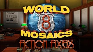 World Mosaics 8: Fiction Fixers Trailer