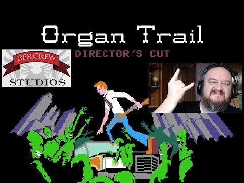 Pickle Plays: Organ Trail- Episode 1: Nostalgia and Loss